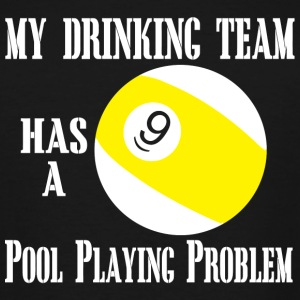 9 pool playing - my drinking team has a 9 pool p - Men's Tall T-Shirt