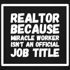 Realtor - Realtor because miracle worker isn't a - Men's Tall T-Shirt