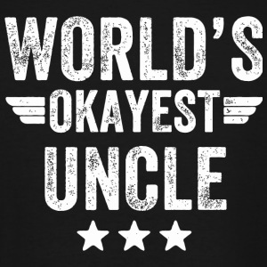 Uncle - World's okayest Uncle - Men's Tall T-Shirt