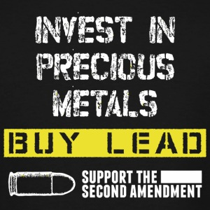 LEAD - INVEST IN PRECIOUS METALS BUY LEAD SUPPOR - Men's Tall T-Shirt