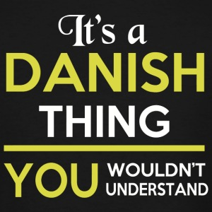 Danish - Danish - It's A Danish Thing - Men's Tall T-Shirt