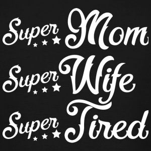Tired - Mom Wife Tired T Shirt - Men's Tall T-Shirt