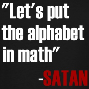 Satan - Let's Put The Alphabet In Math Said Sata - Men's Tall T-Shirt