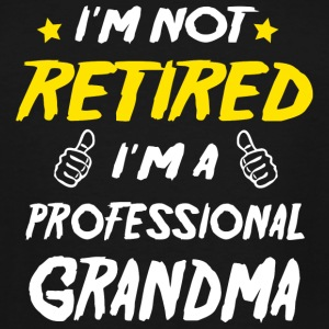 Professional I m Not Retired I m A Professiona - Men's Tall T-Shirt