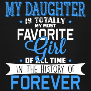 Daughter - My Daughter Is Totally My Most Favori - Men's Tall T-Shirt