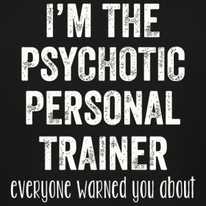 Trainer - I'm the psychotic personal trainer eve - Men's Tall T-Shirt
