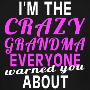 Grandma - I'M THE CRAZY GRANDMA EVERYONE WARNED - Men's Tall T-Shirt