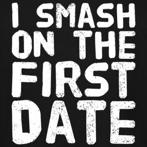 Date lover - I Smash on The First date - Men's Tall T-Shirt