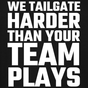 Alcohol - We Tailgate Harder Than Your Team Play - Men's Tall T-Shirt