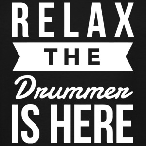 Drummer - Relax the drummer is here - Men's Tall T-Shirt