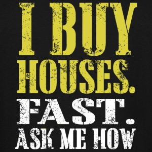 Home selling - I BUY HOUSE. FAST. ASK ME HOW - Men's Tall T-Shirt