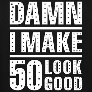 50th birthday - Damn I Make 50 Look Good 50th Bi - Men's Tall T-Shirt