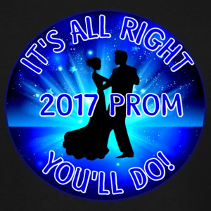 2017 Prom It's All Right - You'll Do! - Men's Tall T-Shirt