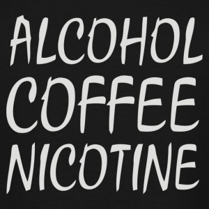Alcohol Coffee Nicotine - Men's Tall T-Shirt