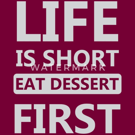 Life Is Short Eat Dessert First Funny Quotes Gift Kids ...