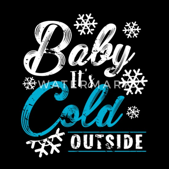 Baby it\'s cold outside quote winter gift snow Kids\' Premium ...
