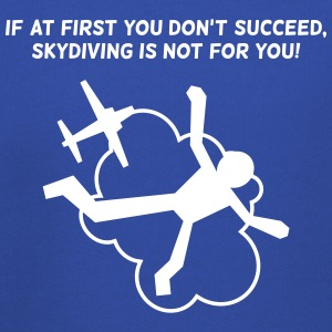 First You Don't Succeed,Skydiving Is Not For You! - Kids' Premium Hoodie