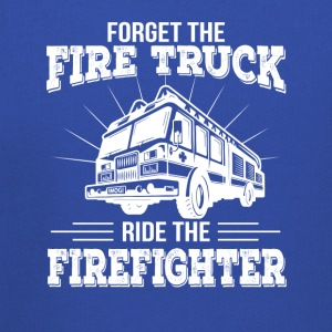 Forget Fire Truck Ride The Firefighter - Kids' Premium Hoodie