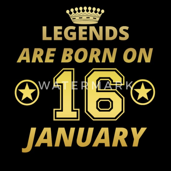 Legends are Born On January 16