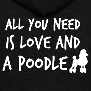 Need Love And Poodle Shirt - Unisex Fleece Zip Hoodie by American Apparel