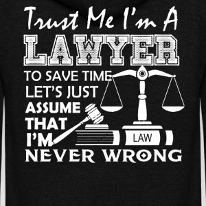 Lawyer Never Wrong Shirt - Unisex Fleece Zip Hoodie by American Apparel