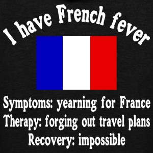 I have French fever - France - Traveling - Unisex Fleece Zip Hoodie by American Apparel