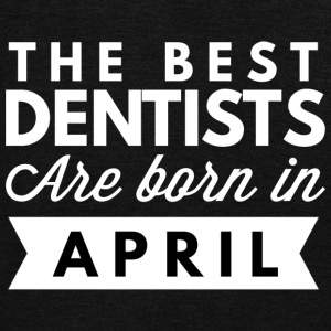 The best Dentists are born in April - Unisex Fleece Zip Hoodie by American Apparel