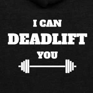 I CAN DEADLIFT YOU - Unisex Fleece Zip Hoodie by American Apparel