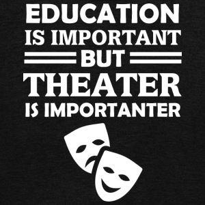 Education Is Important But Theater Is Importanter - Unisex Fleece Zip Hoodie by American Apparel