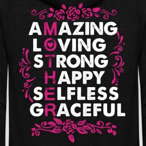 Mother Amazing Loving Strong Happy Selfless - Unisex Fleece Zip Hoodie by American Apparel