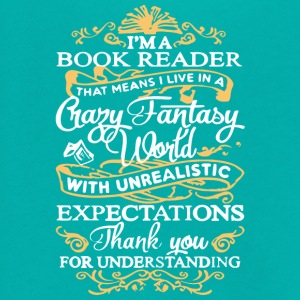 Book Reader Live In A Crazy Fantasy World T Shirt - Unisex Fleece Zip Hoodie by American Apparel