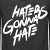 Haters Gonna Hate - stayflyclothing.com - Unisex Fleece Zip Hoodie