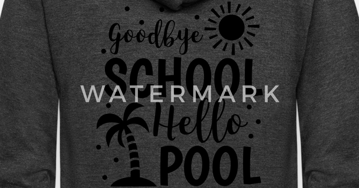Bye School Hello Pool Summer School Unisex Sweatshirt tee