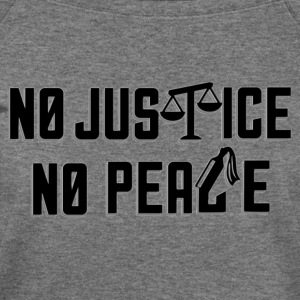 No Justice, No Peace - Women's Wideneck Sweatshirt