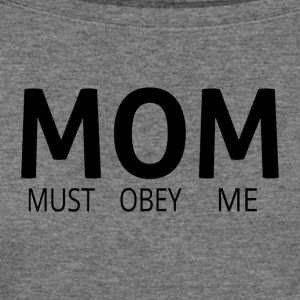 MOM (Must Obey Me) - Women's Wideneck Sweatshirt