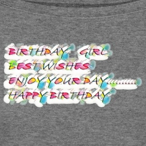 birthday girl - Women's Wideneck Sweatshirt