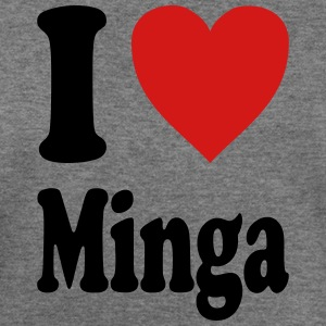 I love Minga (variable colors!) - Women's Wideneck Sweatshirt