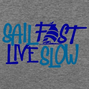 Sail Fast Live Slow Sailors t-shirt front - Women's Wideneck Sweatshirt