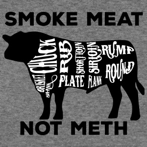Smoke meat not meth beef edition - Women's Wideneck Sweatshirt
