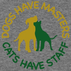 Dogs Have Masters And Cats Have Staff - Women's Wideneck Sweatshirt