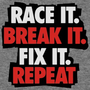 race it break it fix it - Women's Wideneck Sweatshirt
