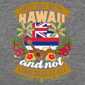 LET'S JUST GO TO HAWAII SHIRT - Women's Wideneck Sweatshirt