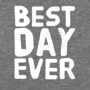 Best Day Ever - Women's Wideneck Sweatshirt