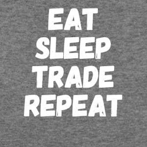 Eat Sleep Trade Repeat - Women's Wideneck Sweatshirt