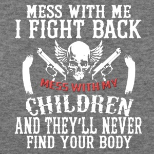 Don't Mess With My Children Tee Shirt - Women's Wideneck Sweatshirt