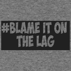 #BLAME IT ON THE LAG - Women's Wideneck Sweatshirt
