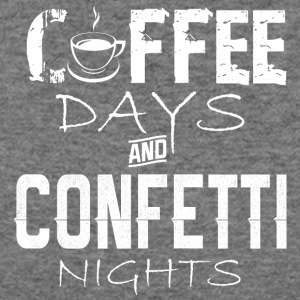 Coffee Days And Confetti Nights - Women's Wideneck Sweatshirt