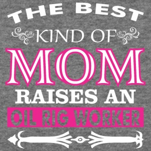 The Best Kind Of Mom Raises An Oil Rig Worker - Women's Wideneck Sweatshirt
