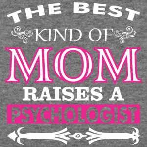 The Best Kind Of Mom Raises A Psychologist - Women's Wideneck Sweatshirt