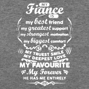 My Fiance is my Best Friend Shirt - Women's Wideneck Sweatshirt